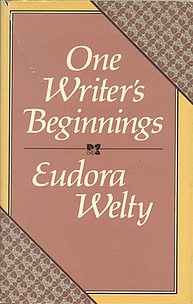 Welty_One_Writers_Beginnings