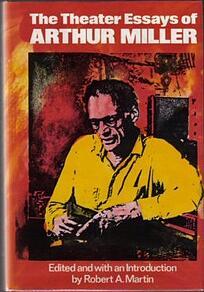 Arthur Miller: Theater Essays