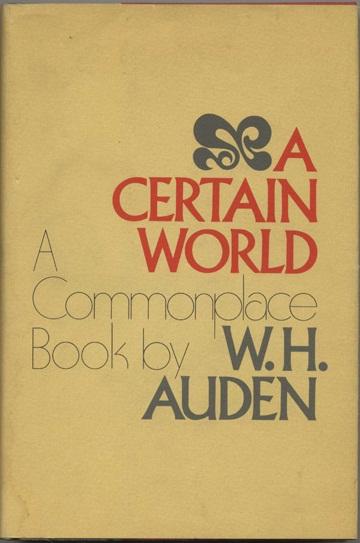 W. H. Auden: A Certain World