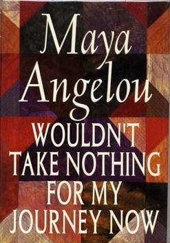 Angelou-Wouldnt-Take-Nothing.jpg