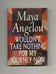 Angelou_Wouldnt_Take_Nothing_Journey