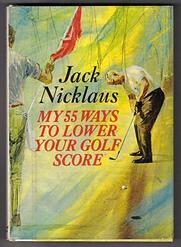 Nicklaus_55_Ways_Lower_Golf_Score