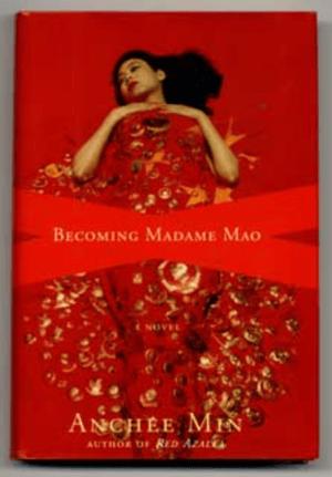 Anchee_Min_Madame_Mao_BTYW