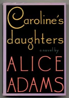 carolines_daughters_alice_adams_books_tell_you_why