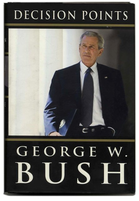 decision-points-george-w-bush-books-tell-you-why