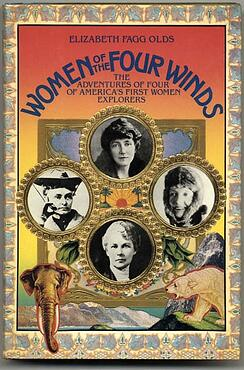 """Cover of Elizabeth Fagg Olds """"Women of the Four Winds: the adventures of four of america's first women explorers."""""""