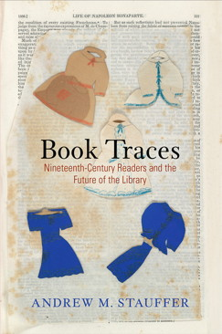 Redefining the Rare Book: An Interview on Andrew Stauffer's Book Traces