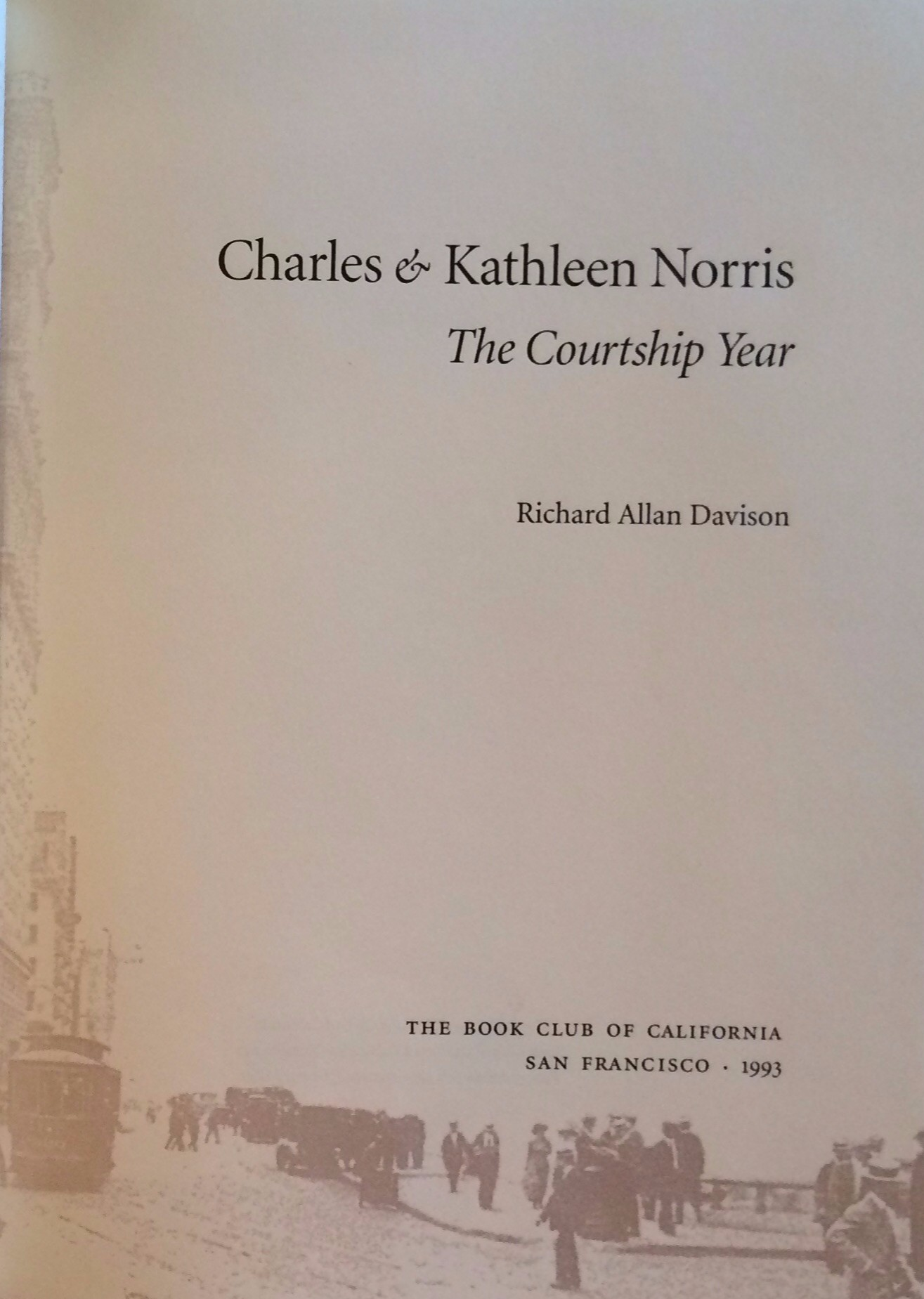 "A Twentieth Century Literary ""It"" Couple: Charles and Kathleen Norris"